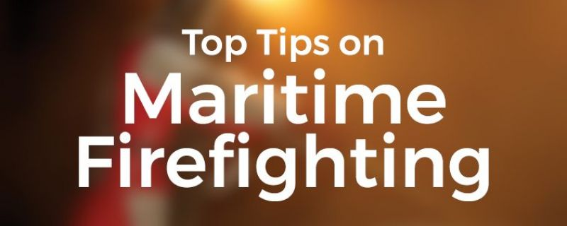 Top Tips on Maritime Firefighting